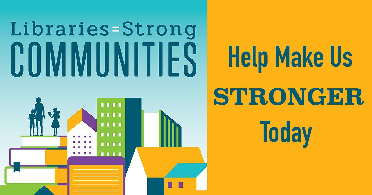 Libraries equal strong communities